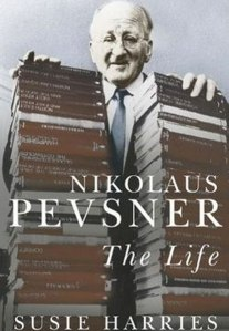 Nikolaus Pevsner- The Life by Susie Harries